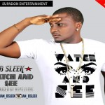 "B Sleek – ""Watch & See"""