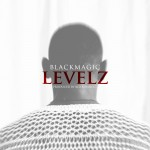 "BlackMagic – ""Levelz"" (Prod by Kid Konnect)"