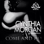 "Cynthia Morgan – ""Come And Do"" (Prod by Ayzed)"