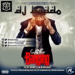 """DJ Baddo – """"Gang Banging"""" ft. Durella & Miyaki"""