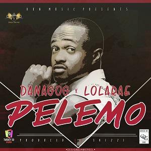 Danagog - Pelemo ft. Lola Rae-ART