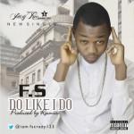 """FS – """"Do Like I Do"""""""