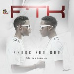 "FTK – ""Shake Bum Bum"""