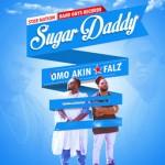 """OmoAkin & Falz – """"Sugar Daddy"""""""