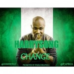 "Harrysong – ""Change"""
