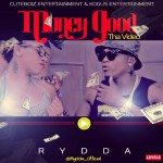 "VIDEO: Rydda – ""Money Good"""