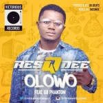 "ResQdee –  ""Olowo"" ft GB Phantom"