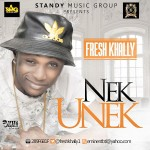 "Fresh Khally – ""Nek Unek"""