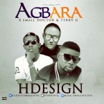 "H Design – ""Agbara"" ft. Terry G & Small Doctor"