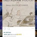 """Viktoh – """"Instagram Police"""" ft. Olamide & Small Doctor"""