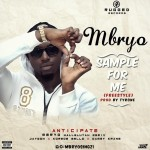 "Mbryo – ""Sample For Me (Freestyle)"""