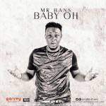 "Mr. Hans – ""Baby Oh"" (Prod by VIC)"