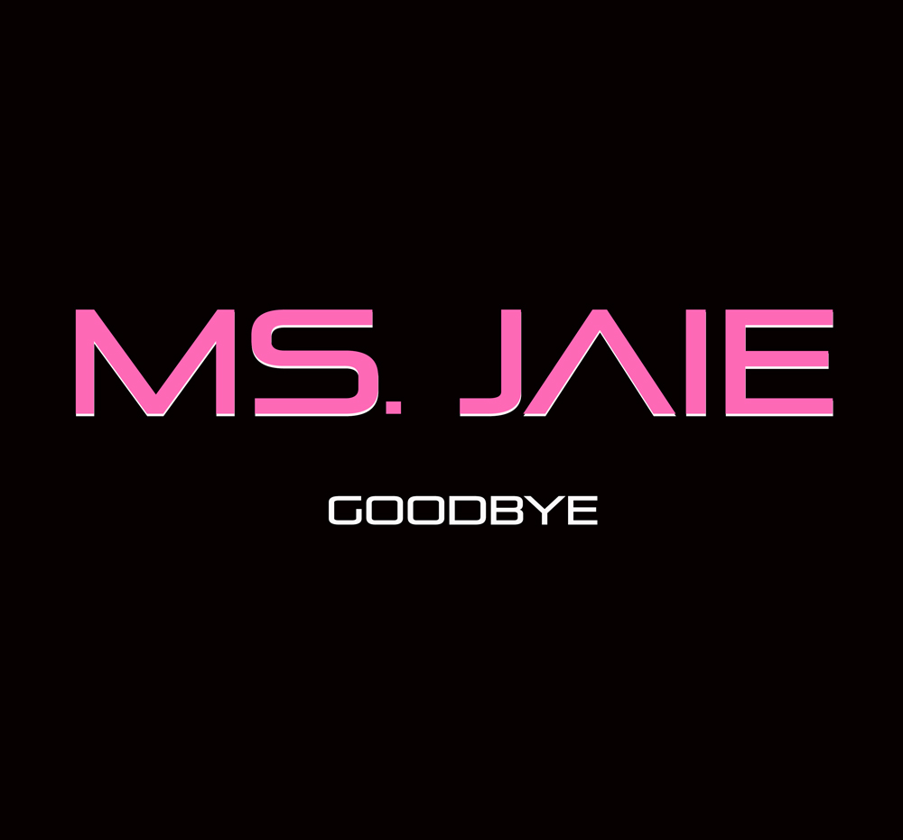 Ms Jaie - Goodbye-ART