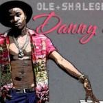 "Danny S – ""Ole"" + ""Shalegba"""