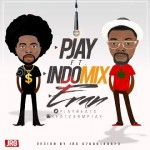 "PJay – ""Eran"" ft. Indomix"