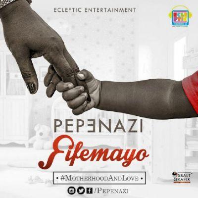 Pepenazi - Fifemayo-ART