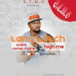 Tony Totch – Want Some More + High Me