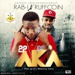 "Rab-i – ""AKA"" ft. Ruffcoin"