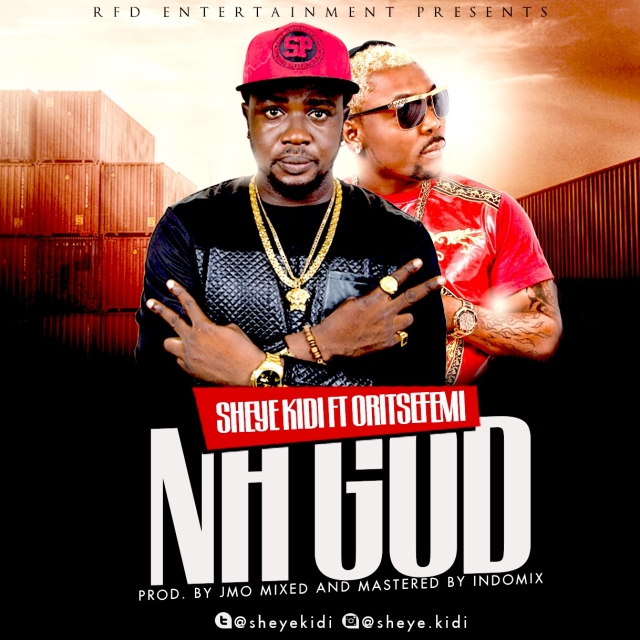 Sheye Kidi - Na God ft. Oritse Femi-ART