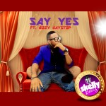 "Skellybeatz – ""Say Yes"" ft. Dizzy Daystop"