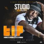 "Studio – ""T.I.P (Take It Personal)"" ft. Mystro"