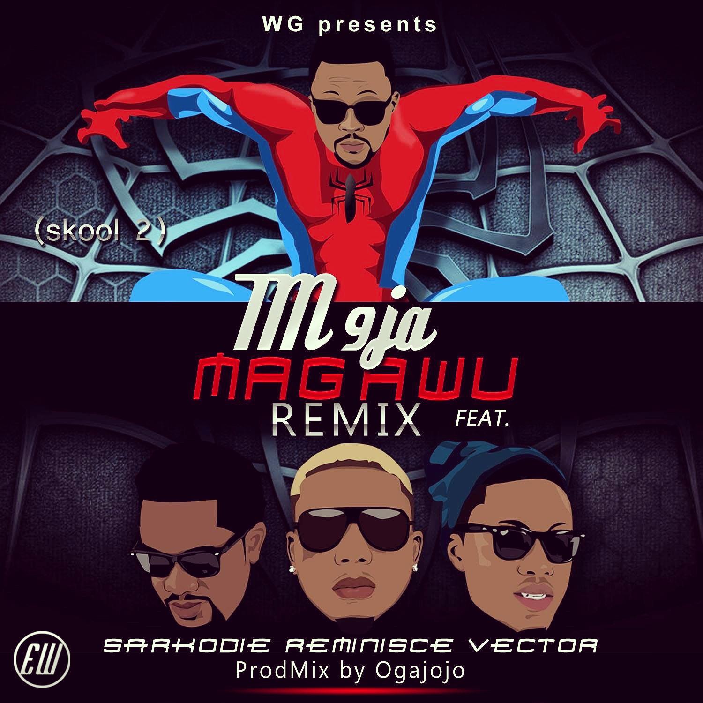 Tm9ja - Magawu (Remix) ft. Reminisce, Vector & Sarkodie-Artwork