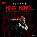 "Vector – ""King Kong"" (Remix) ft. Phyno, Reminisce, Classiq & Uzi"