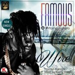 "Famous – ""Wire"" (Prod. By Jay Pizzle)"