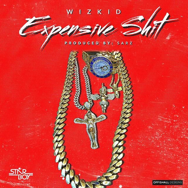 "Music: PREMIERE: Wizkid – ""Expensive Shit"" (Prod by Sarz)"