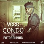 "Ycee – ""Condo"" ft. Patoranking (Prod by E-Kelly)"