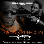 "Zona – ""Ghetto"" ft. Ruffcoin"