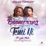 """Boomerang – """"Temi Ni"""" ft. Yemi Alade"""