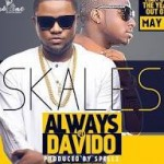 "VIDEO: Skales – ""Always"" ft. Davido"