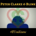 "Peter Clarke & Blink – ""If You Know"""