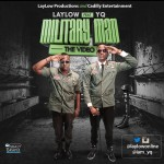 "VIDEO: LayLow – ""Military Man"" ft. YQ"