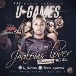 "VIDEO: U-Games – ""Jealous Lover"""