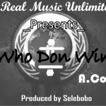 "A. Collins – ""Who Don Win"" (Prod. by Selebobo)"