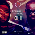 "DJ Yung Milli – ""Koto"" ft. Stunnah Gee (Prod. by T-izze)"