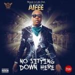 """Aifee – """"No Sitting Down Here"""""""