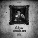 KKTBM Presents: B-Raiz – Lights, Camera, Hustle [E.P]