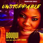 """B.O.U.Q.U.I – """"Unstoppable"""""""