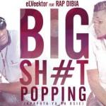 "eLVeektor – ""Big Sh*t Popping"" ft. Rap Dibia"