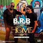 """B.R.B – """"Home"""""""