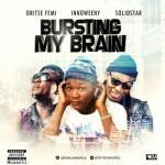 """Innoweeny – """"Bursting My Brain"""" ft. Oritse Femi & Solidstar (Prod by Popito)"""