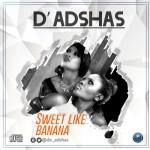 "D'Adshas – ""Sweet Like Banana"""