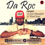 """Da Roc – """"Love Nwantinti"""""""