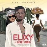 "Elixy – ""I Don't Mind"" (Prod by Jay Stuntz)"