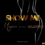 """Muyiwà – """"Show Me"""" ft. SolidDrop"""