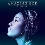"Obichi – ""Amazing God"""