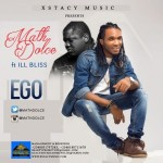 "Math Dolce – ""Ego"" ft. iLLBliss (Prod. by Tunex)"